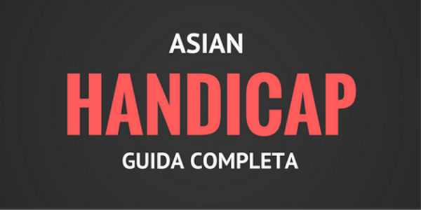 handicap asiatico - la guida completa